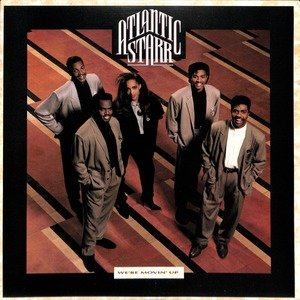 Atlantic starr we 27re movin 27 up  289 24859 1 29