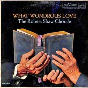 Robert shaw what wondrous love  28lm 2403 29
