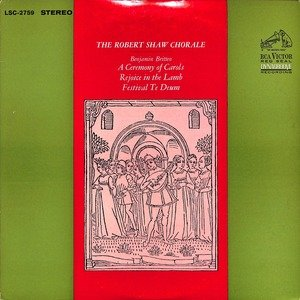 Robert shaw a celemony of carols 26 rejoice in the lamb 26 festival te deum  28lsc 2759 29