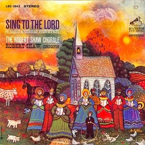Robert shaw sing to the lord  28lsc 2942 29