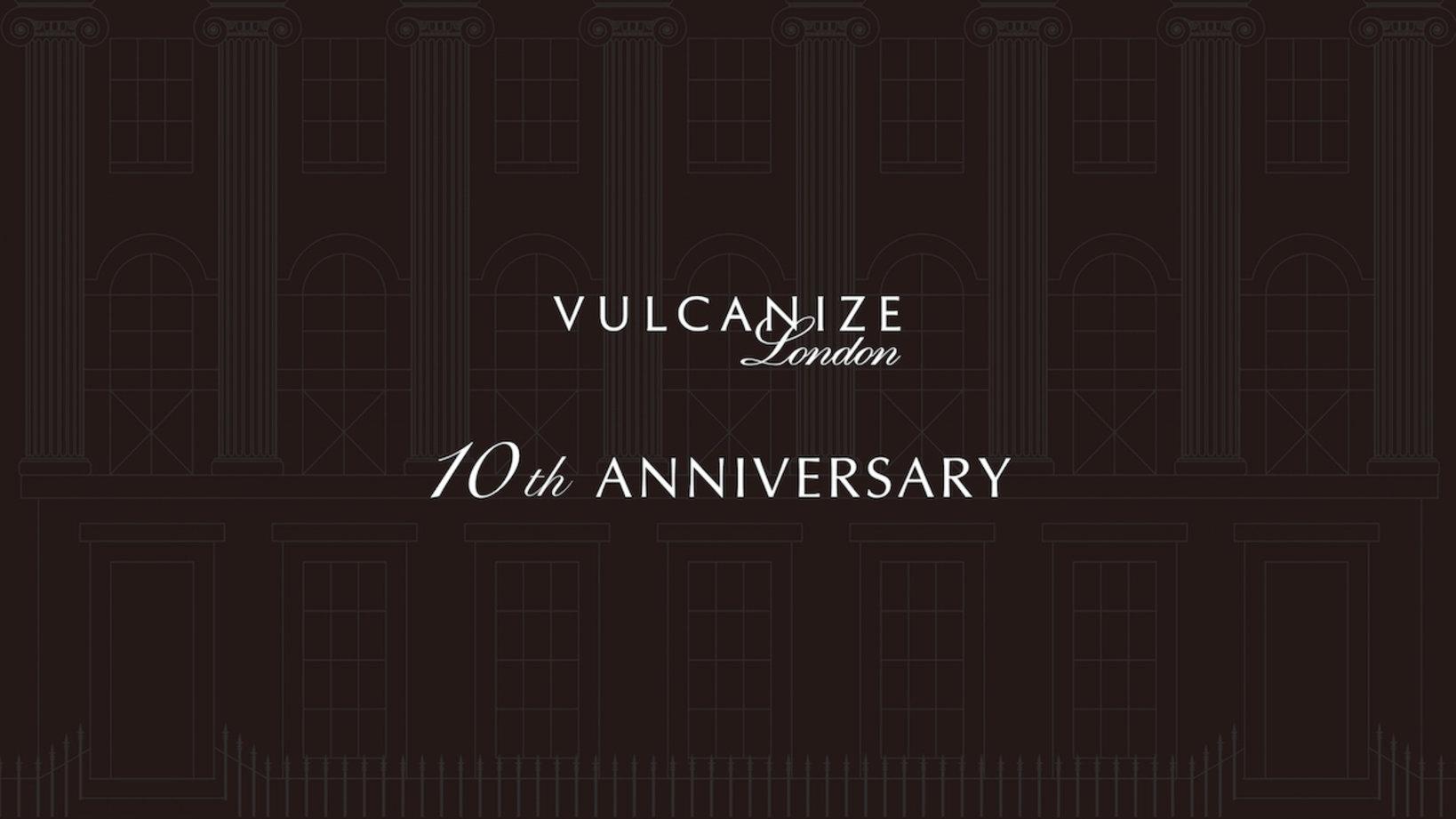 ヴァルカナイズ・ロンドン 10周年記念特設ページ https://www.vulcanize.jp/lifestyle/vulcanize-london-10th-anniversary-2/