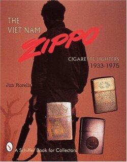 The Vietnam Zippo: 1933-1975 (A Schiffer Book for Collectors)